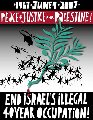 June 9th, 2007: End Israel's Illegal 40-Year Occupation!